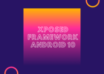 How To Install Xposed Framework on Android 10 {EdXposed}