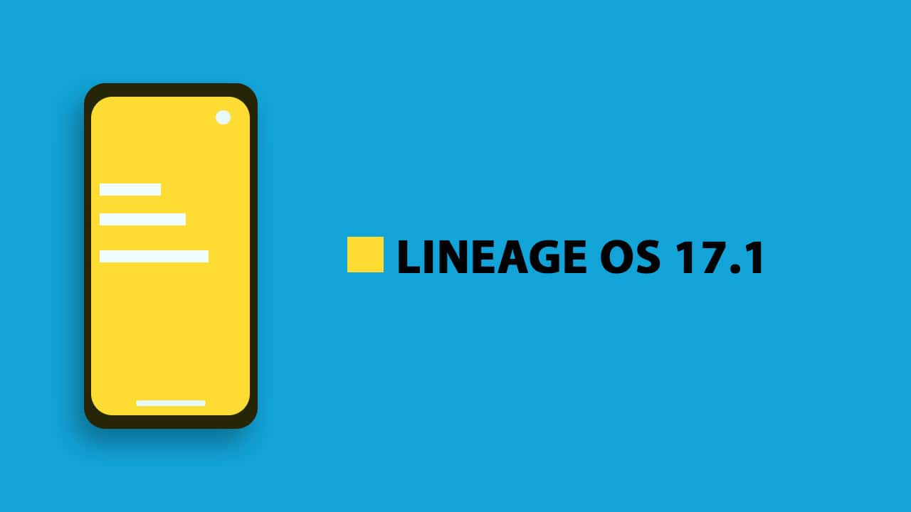 Download Lineage OS 17.1 for Supported Devices