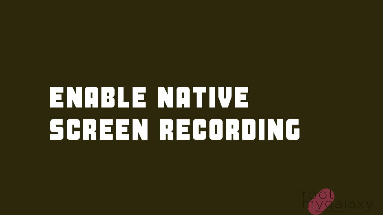 Re-Enable Android 11's Native Screen Recording in Android 10