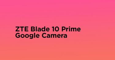 Download Google Camera for ZTE Blade 10 Prime (Gcam apk)