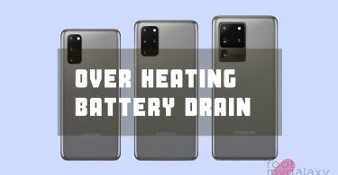 Fix Over Heating and Battery Drain Issue On Galaxy S20 series devices
