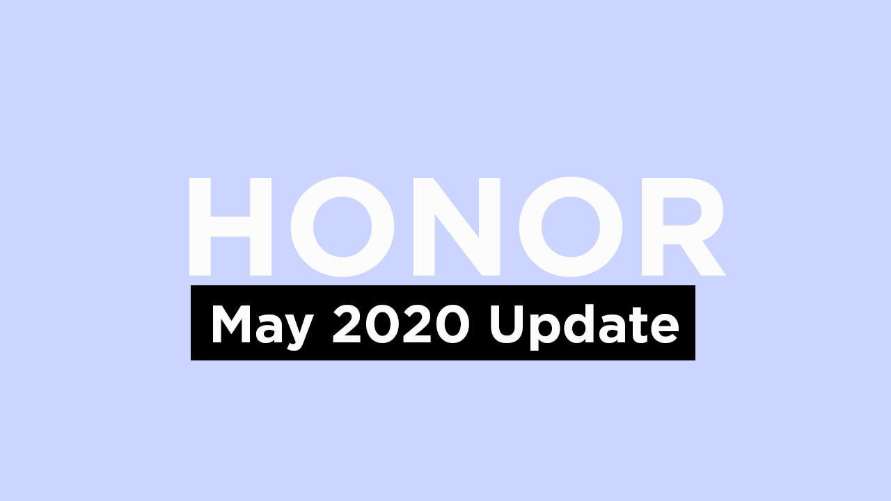 Honor May 2020 Security Patch Update