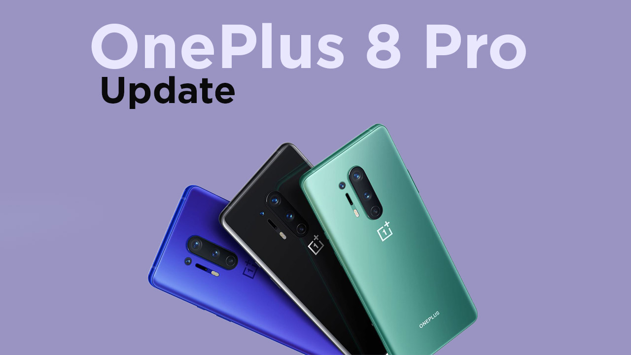Oxygen OS 10.5.8 HotFix update for OnePlus 8 Pro Download