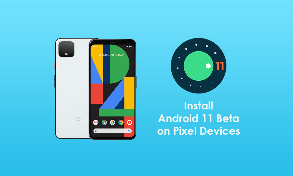 How to install Android 11 Beta on Google Pixel Devices