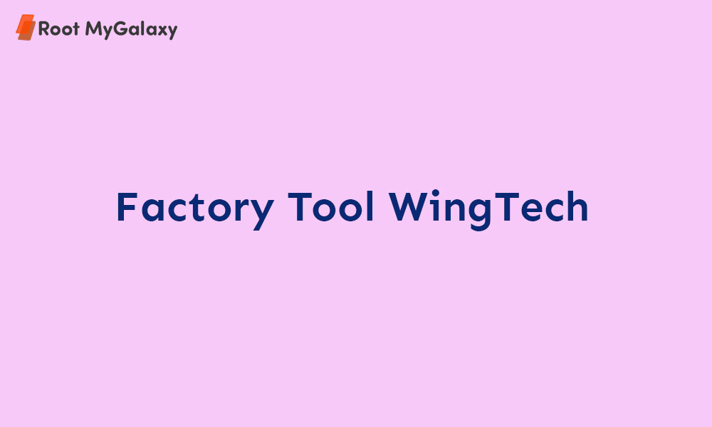 Download Factory Tool WingTech (Latest with all versions)