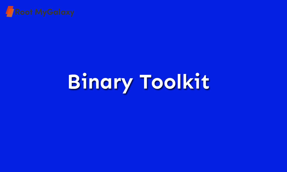 Download latest Binary Toolkit (All Versions 2020)