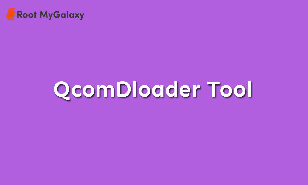 Download latest version of QcomDloader Tool (2020)