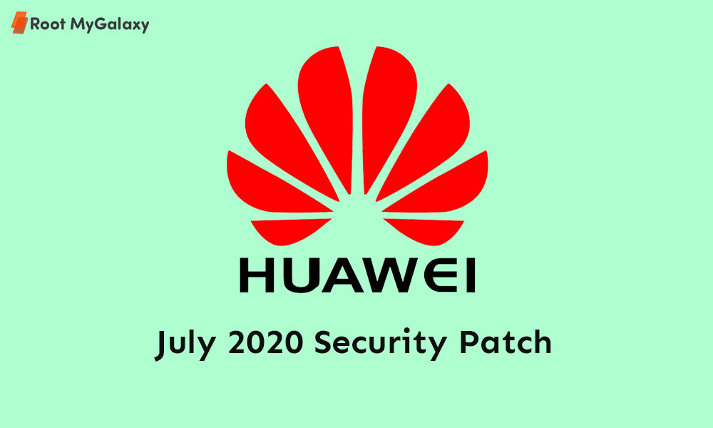 Huawei July 2020 Security Patch Tracker