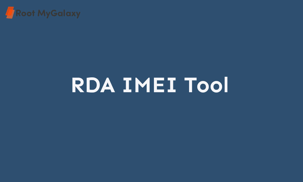 Download Latest version of RDA IMEI Tool (2020)