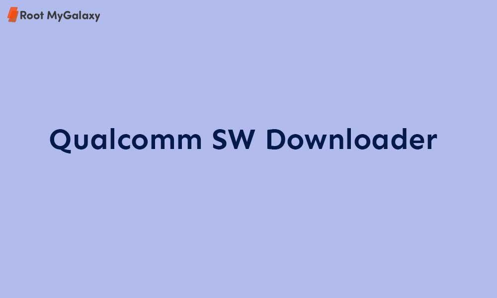 Download Qualcomm SW Downloader (2020 - Latest)
