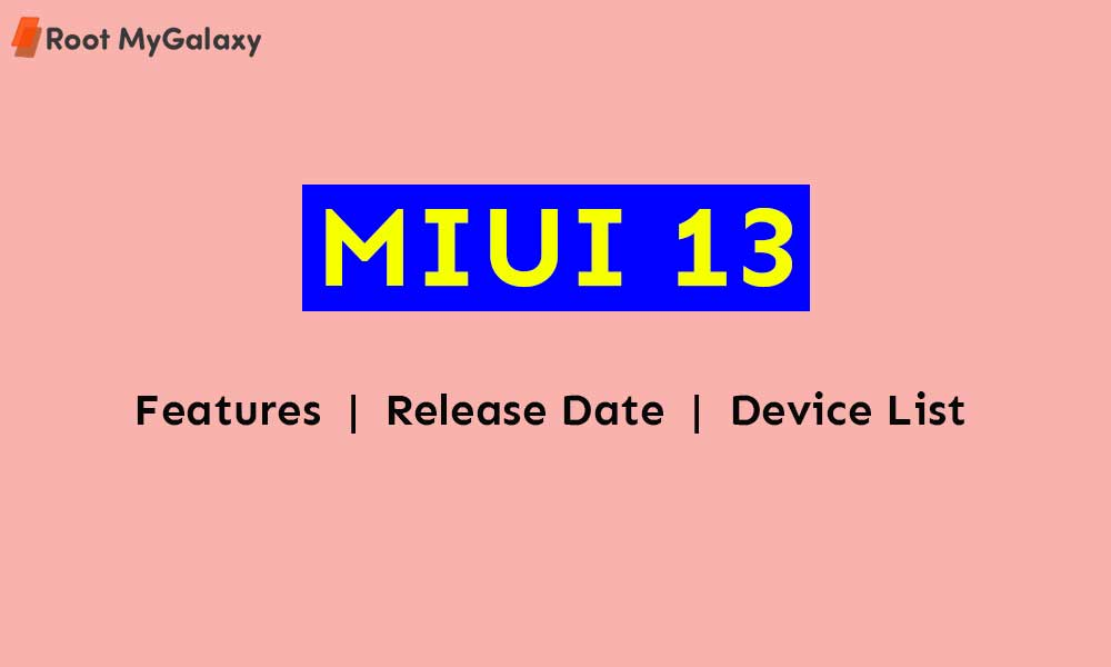 MIUI 13: Expected Release Date and Eligible Devices List