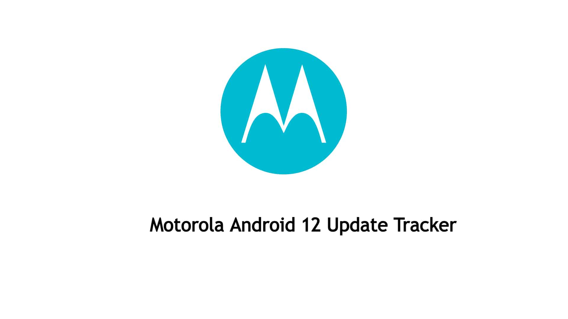 Motorola Android 12 update