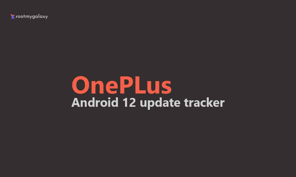Oneplus Android 12 Update Tracker