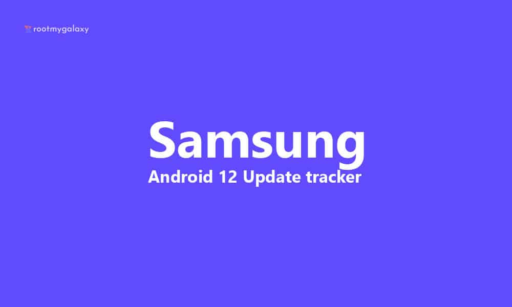 Samsung Android 12 One UI 4.0 update tracker